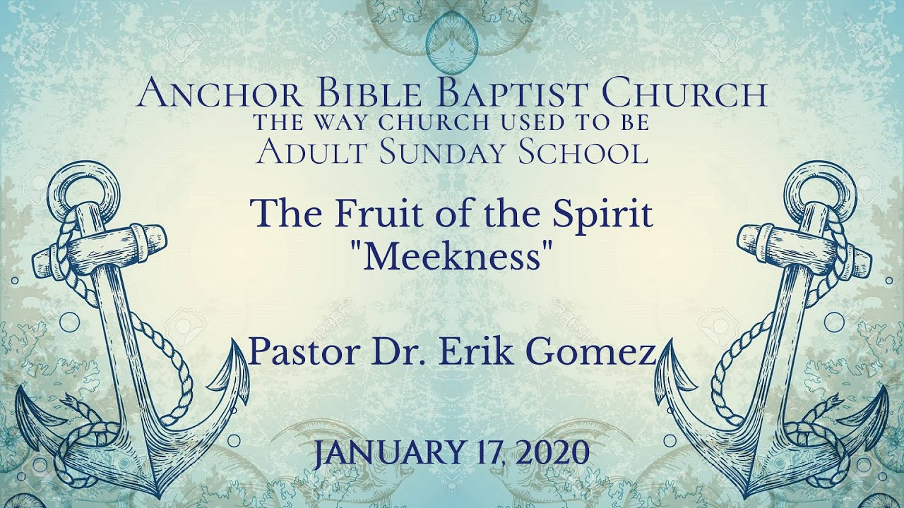 The Fruit of the Spirit - Meekness
