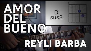 Amor Del Bueno Reyli Barba Tutorial Cover - Acordes [Mauro Martinez]
