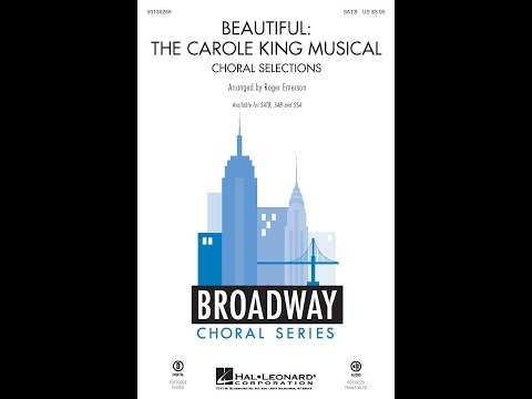 Beautiful (Section 2): The Carole King Musical (SATB Choir) - Arranged by Roger Emerson