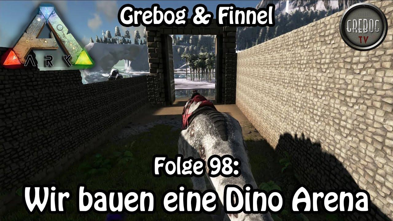 Ark: Survival Evolved - Folge 98: Wir bauen eine Dino Arena - YouTube