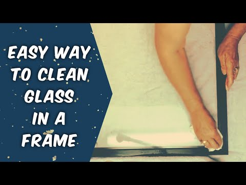 How to Easily Clean Glass in a Frame