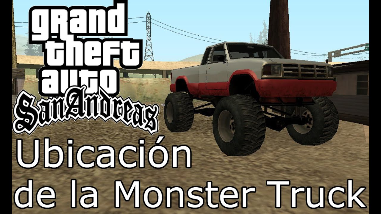 Gta San Andreas Ubicación De La Monster Truck Youtube