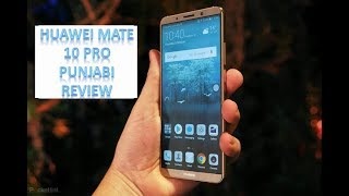 Huawei Mate 10 Pro Detailed Punjabi Review | PKR 87,999 | Smartphone Reviews by Phoneworld