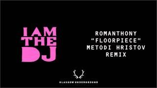 Romanthony - Floorpiece (Metodi Hristov Remix) [Glasgow Underground]