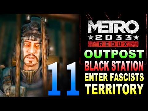Metro 2033 Redux: Outpost / Black Station / Enter Fascists Territory Walkthrough Part 11