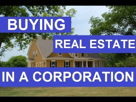 Buying Real Estate Under a Corporation