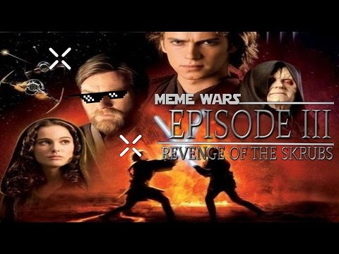Meme Wars: Episode III - Revenge of the Skrubs