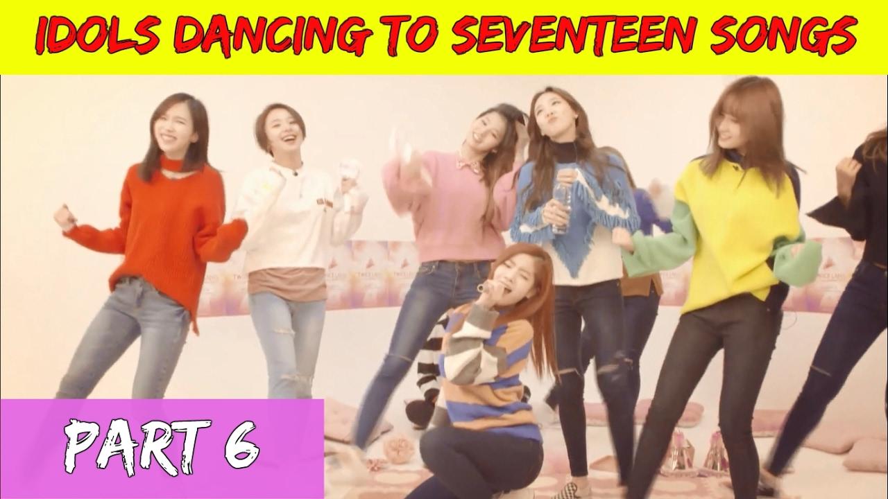 🎵Kpop idols singing and dancing to Seventeen's songs part 6 ♡