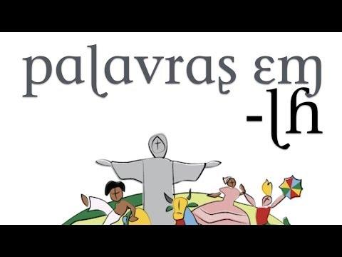 Fonética do Português | Portuguese Phonetics: palavras em -lh