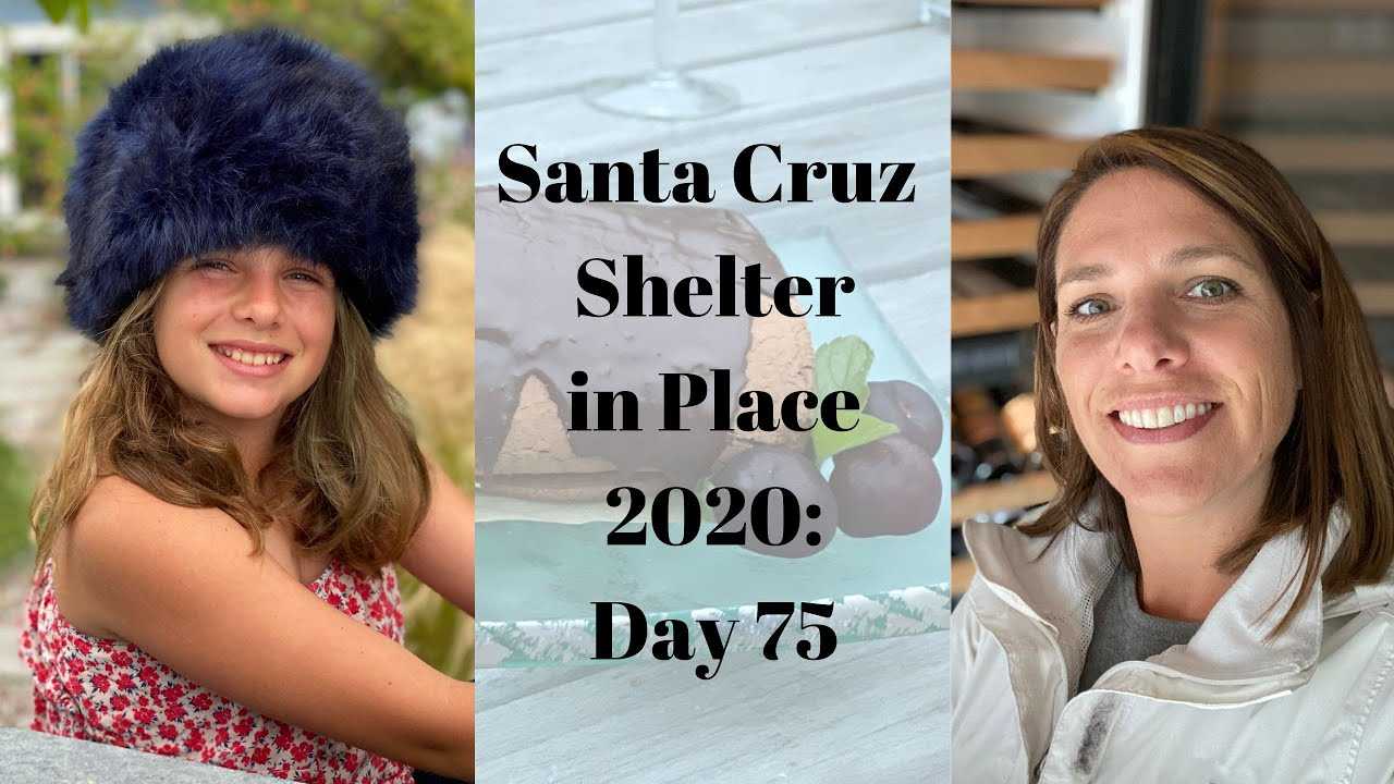 Santa Cruz Shelter in Place 2020: Day 75