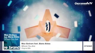 Max Graham feat. Alana Aldea - Where You Are (Original Mix)