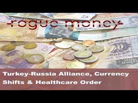 Rogue Mornings: Turkey-Russia Alliance, Currency Shifts & Healthcare Executive Order (10/13/2017)