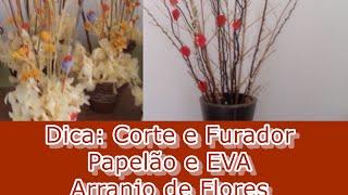 Corte e Furador de Papelão e EVA – Arranjo de Flores – Graça Tristão
