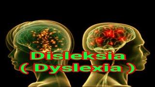 Mengenal Gangguan Disleksia Pada Anak - Part 1.