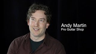 Andy Martin Interview (Pro Guitar Shop / Reverb)