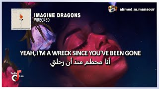 Imagine Dragons - Wrecked (lyrics) مترجمة