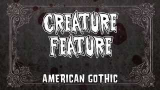 Video Creature Feature - American Gothic (Official Lyrics Video) download MP3, 3GP, MP4, WEBM, AVI, FLV September 2017