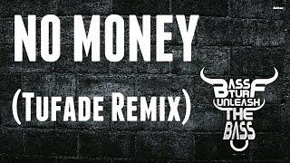 Galantis - No money (Tufade Remix)[BASS BOOSTED]
