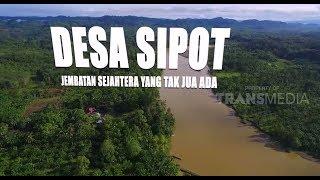 Gambar cover INDONESIAKU | DESA SIPOT JEMBATAN SEJAHTERA YANG TAK JUA ADA (04/12/17) 1 - 3