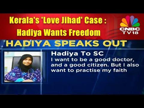 Kerala's 'Love Jihad' Case : Hadiya Wants Freedom   CNBC TV18