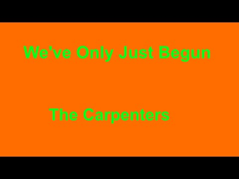 We've Only Just Begun -  The Carpenters - with lyrics