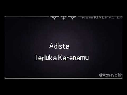 Adista -Terluka Karenamu (Lyrics)