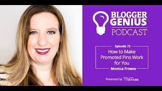 #072: How to Make Promoted Pins Work for You With Monica Froese