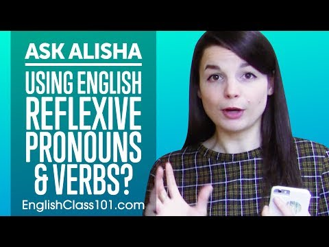 Using English Reflexive Pronouns & Verbs? Ask Alisha