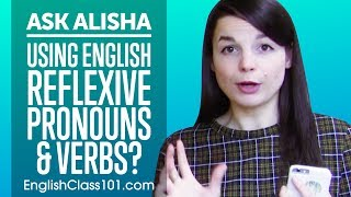 Using English Reflexive Pronouns & Verbs? Ask Alisha