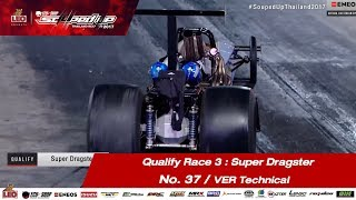 Qualify Day3 : Super Dragster -Run3 No.37  พัฒนชัย ลำกะ/VER Technical