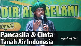 Download Video Pancasila & Cinta Tanah Air Indonesia..ᴴᴰ | Sayyid Seif Alwi MP3 3GP MP4