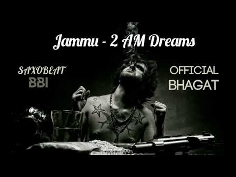 JAMMU - 2 AM DREAMS | Official Bhagat | Saxobeat