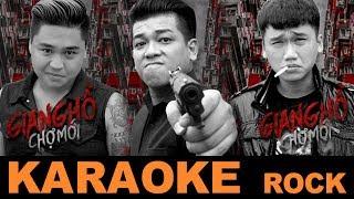 (Rock) KARAOKE SỐNG CHẾT CÓ NHAU | OST Giang Hồ Chợ Mới (OFFICIAL)