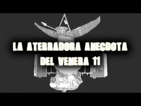 LA ATERRADORA ANÉCDOTA DEL VENERA 11