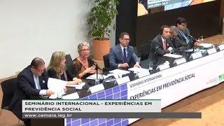 Comissão Especial da Reforma da Previdência - Seminário:  Experiências internacionais