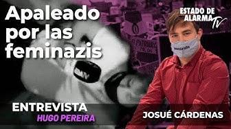 Imagen del video: Entrevista a Josué Cárdenas; Apaleado por las feminazis; con Hugo Pereira