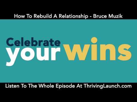 How To Rebuild A Relationship - Bruce Muzik