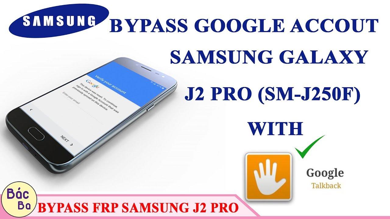 How To Bypass Frp Google Account Samsung Galaxy J2 Pro Sm J250f