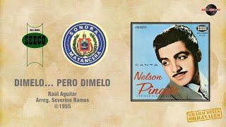 Nelson Pinedo & Sonora Matancera - Dimelo...Pero Dimelo (©1955)