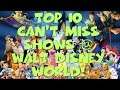 Top 10 Must See Shows @ Walt Disney World!!!!