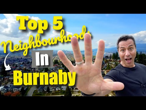 Top 5 Neighbourhoods In Burnaby | Moving To Vancouver, BC
