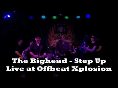 The Bighead   Step Up