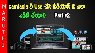 How to Edit Videos Using Camtasia in Telugu | Complete Video Editing Tutorial by tech guru maruthi