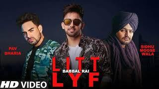 Litt Lyf - Sidhu Moosewala (Full Song) Babbal Rai | Latest Punjabi Songs 2019