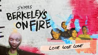 SWMRS - Lose Lose Lose (Official Audio)