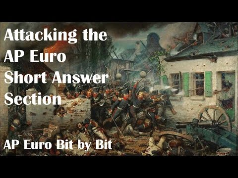 Attacking The AP Euro Short Answer Section: AP Euro Bit By Bit #45