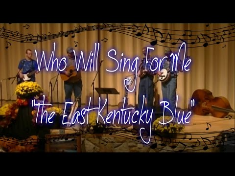 Who Will Sing For Me: East KY Blue At Alice Lloyd College