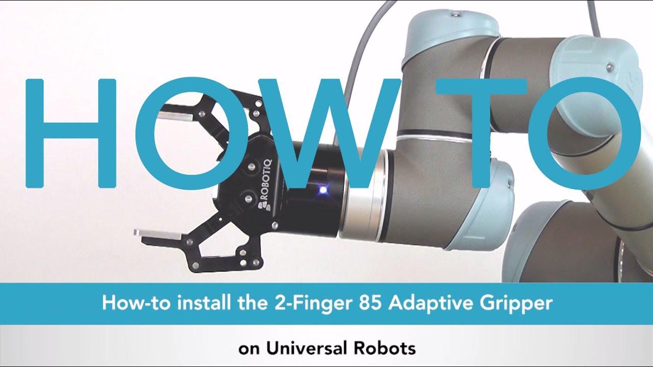 How to Install the Robotiq 2-Finger Adaptive Gripper 85 on Universal Robots  - ROBOTIQ