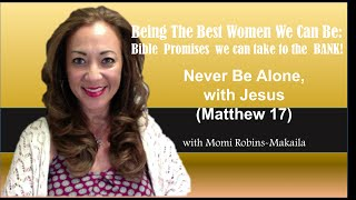 Never Be Alone, with Jesus (Matthew 17)