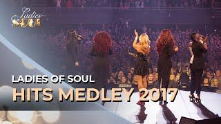 Ladies of Soul 2017 | Hits Medley